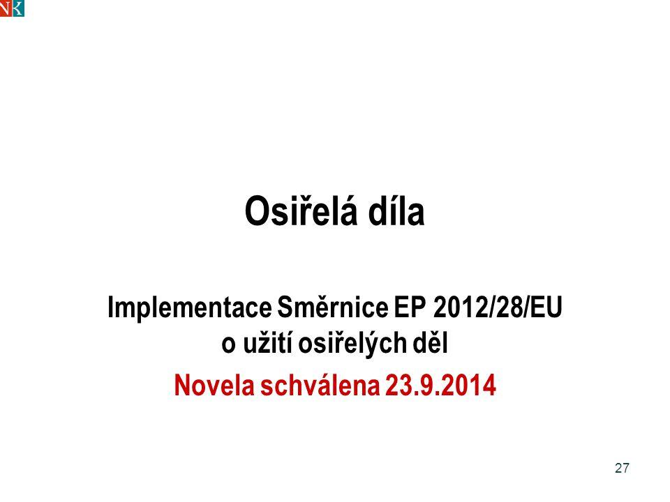 Implementace Směrnice EP 2012/28/EU o užití osiřelých děl