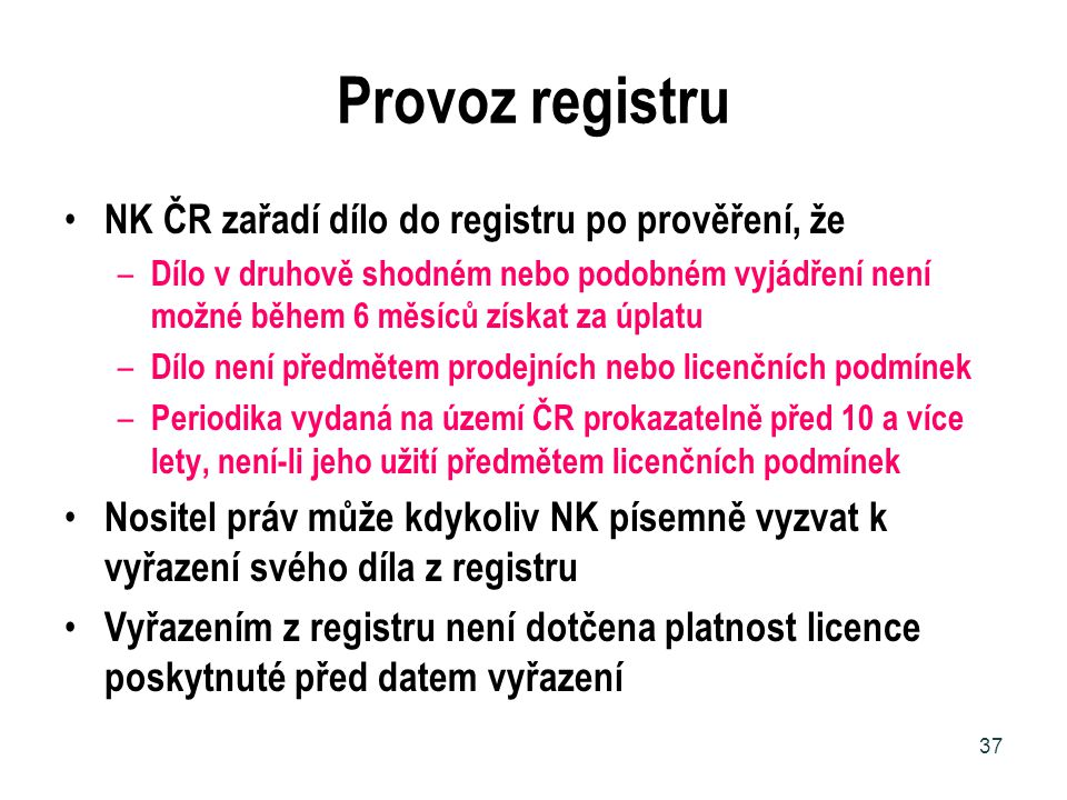 Provoz registru NK ČR zařadí dílo do registru po prověření, že