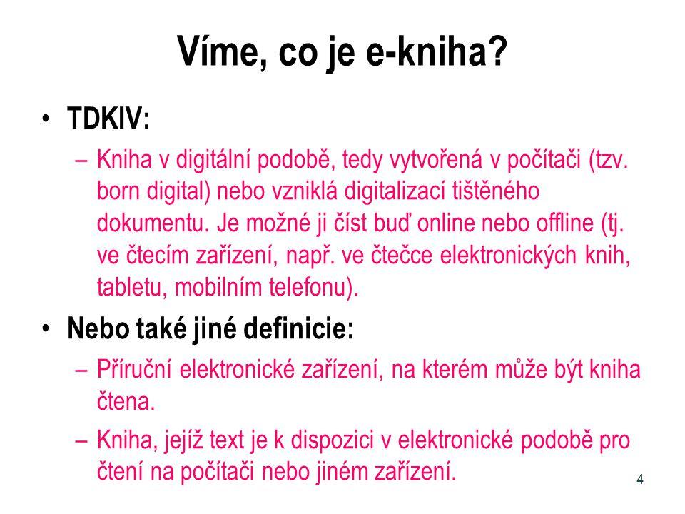 Víme, co je e-kniha TDKIV: Nebo také jiné definicie:
