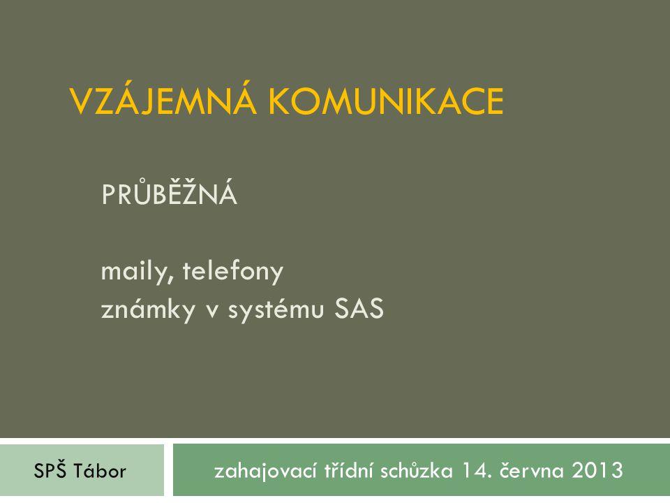 vzájemná komunikace průběžná maily, telefony známky v systému SAS