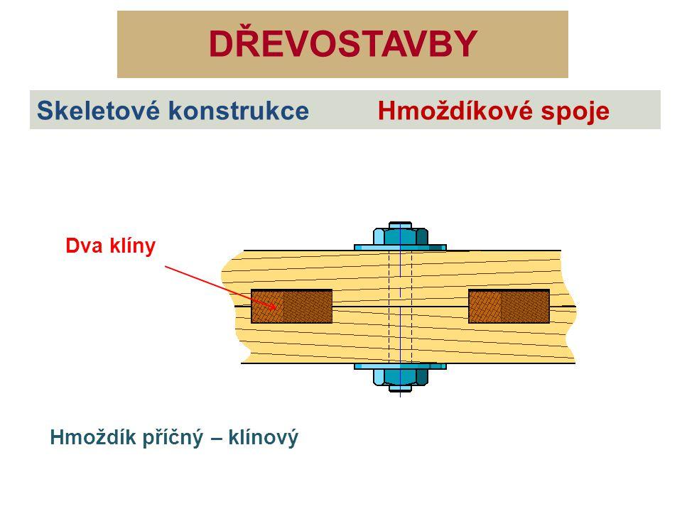 DŘEVOSTAVBY Skeletové konstrukce Hmoždíkové spoje Dva klíny