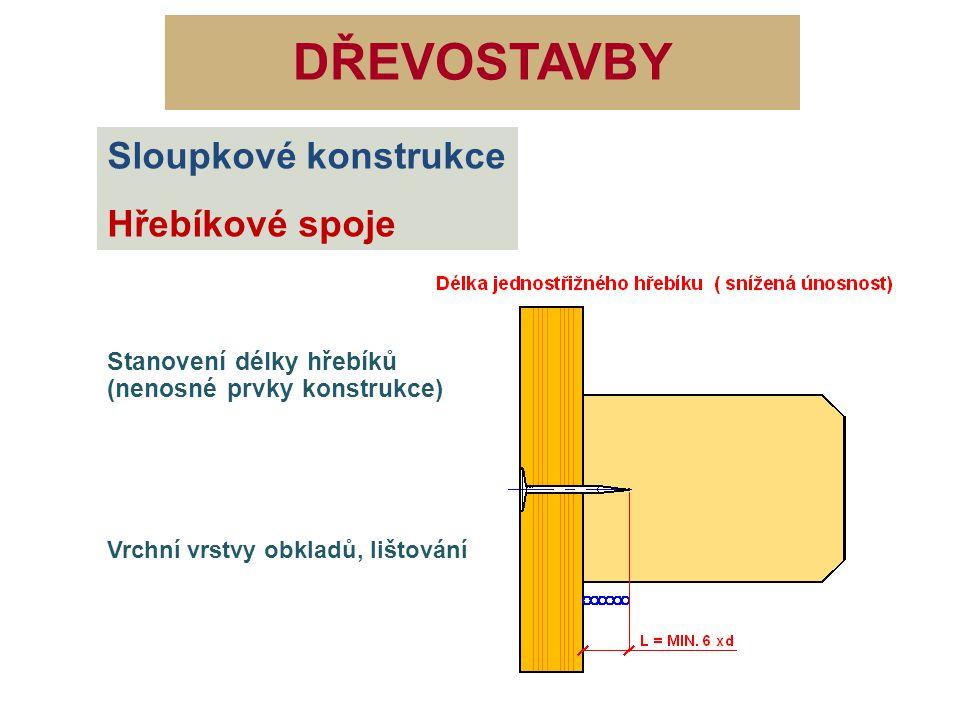 DŘEVOSTAVBY Sloupkové konstrukce Hřebíkové spoje