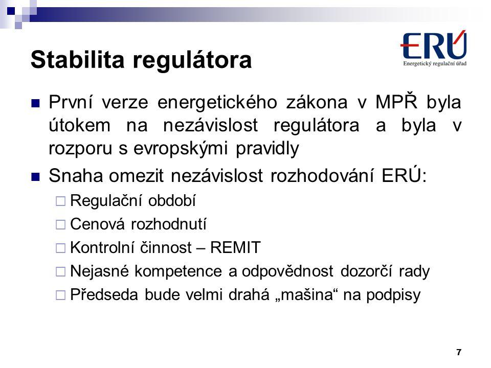 Stabilita regulátora První verze energetického zákona v MPŘ byla útokem na nezávislost regulátora a byla v rozporu s evropskými pravidly.