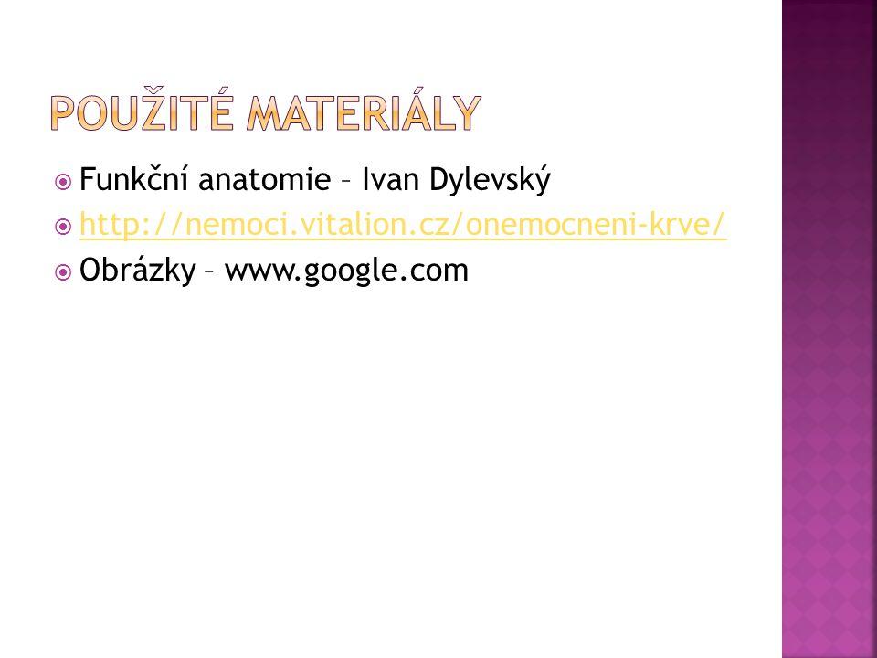Použité materiály Funkční anatomie – Ivan Dylevský
