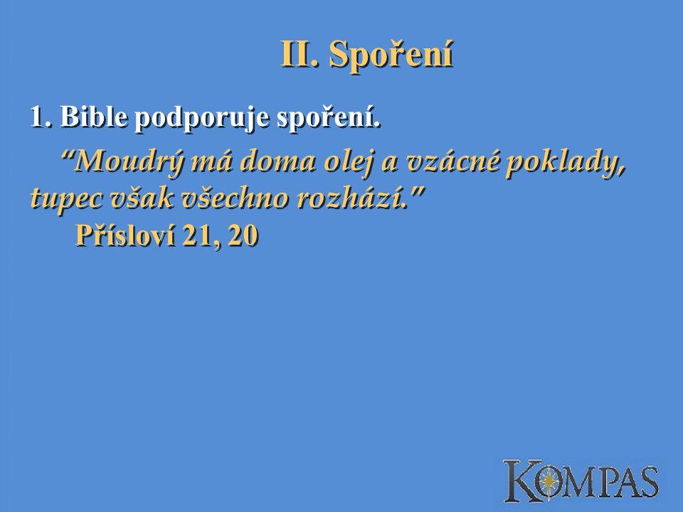 II. Spoření Bible podporuje spoření.