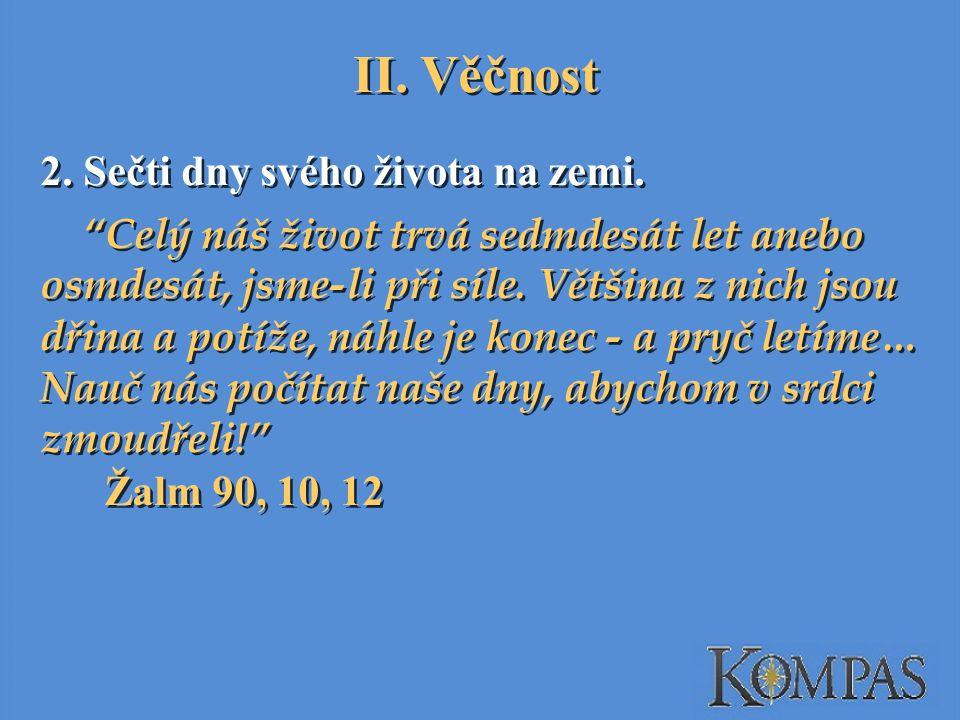 II. Věčnost 2. Sečti dny svého života na zemi.