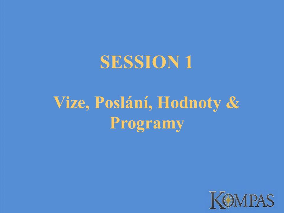 SESSION 1 Vize, Poslání, Hodnoty & Programy