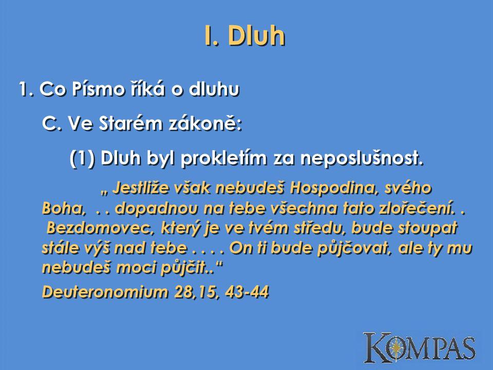 I. Dluh 1. Co Písmo říká o dluhu C. Ve Starém zákoně: