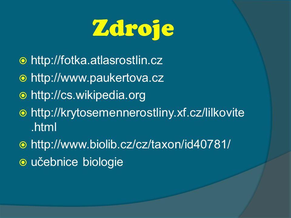 Zdroje http://fotka.atlasrostlin.cz http://www.paukertova.cz