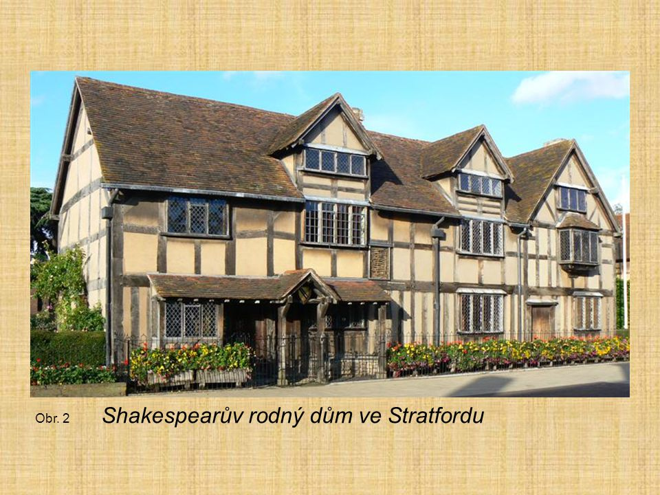 Obr. 2 Shakespearův rodný dům ve Stratfordu