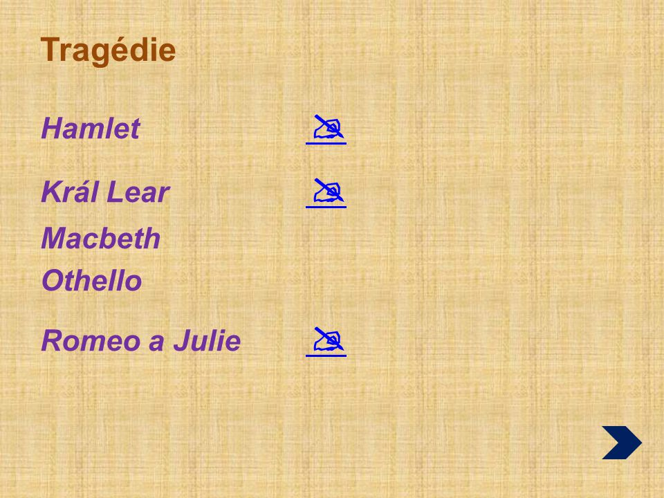 Tragédie Hamlet  Král Lear  Macbeth Othello Romeo a Julie 