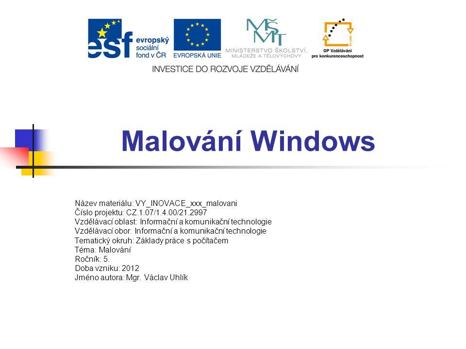 Malování Windows Název materiálu: VY_INOVACE_xxx_malovani