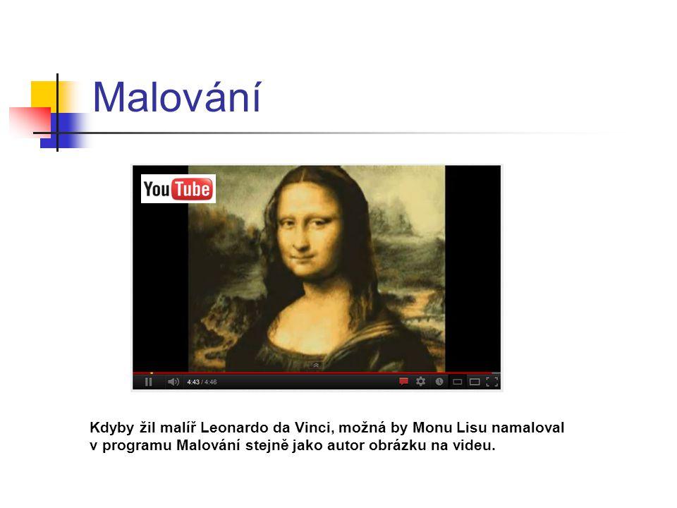 Malování Kdyby žil malíř Leonardo da Vinci, možná by Monu Lisu namaloval v programu Malování stejně jako autor obrázku na videu.
