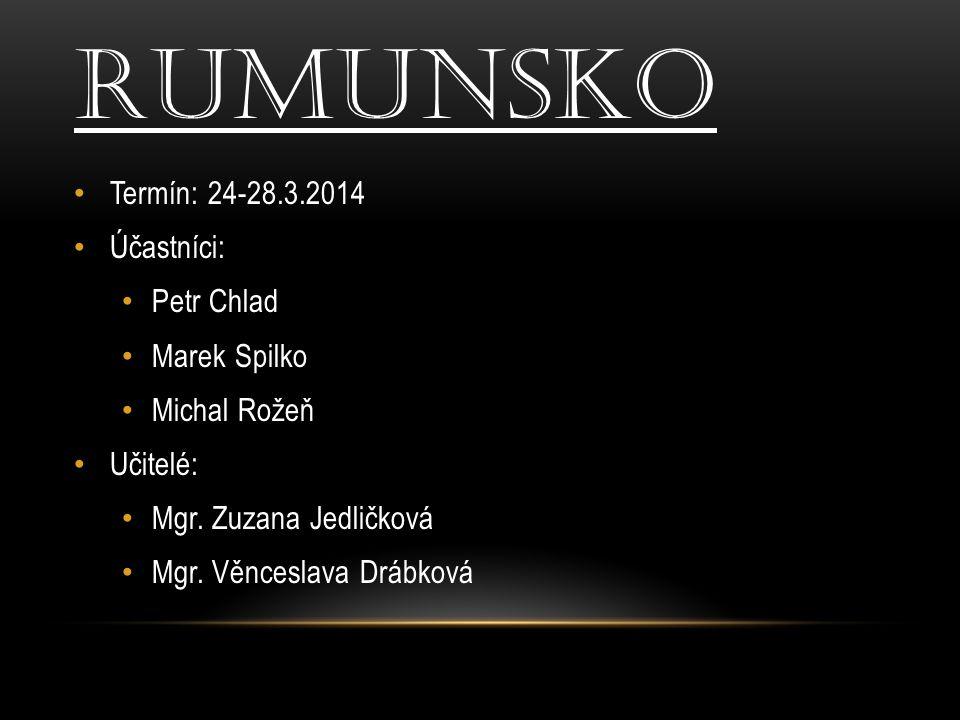 Rumunsko Termín: 24-28.3.2014 Účastníci: Petr Chlad Marek Spilko