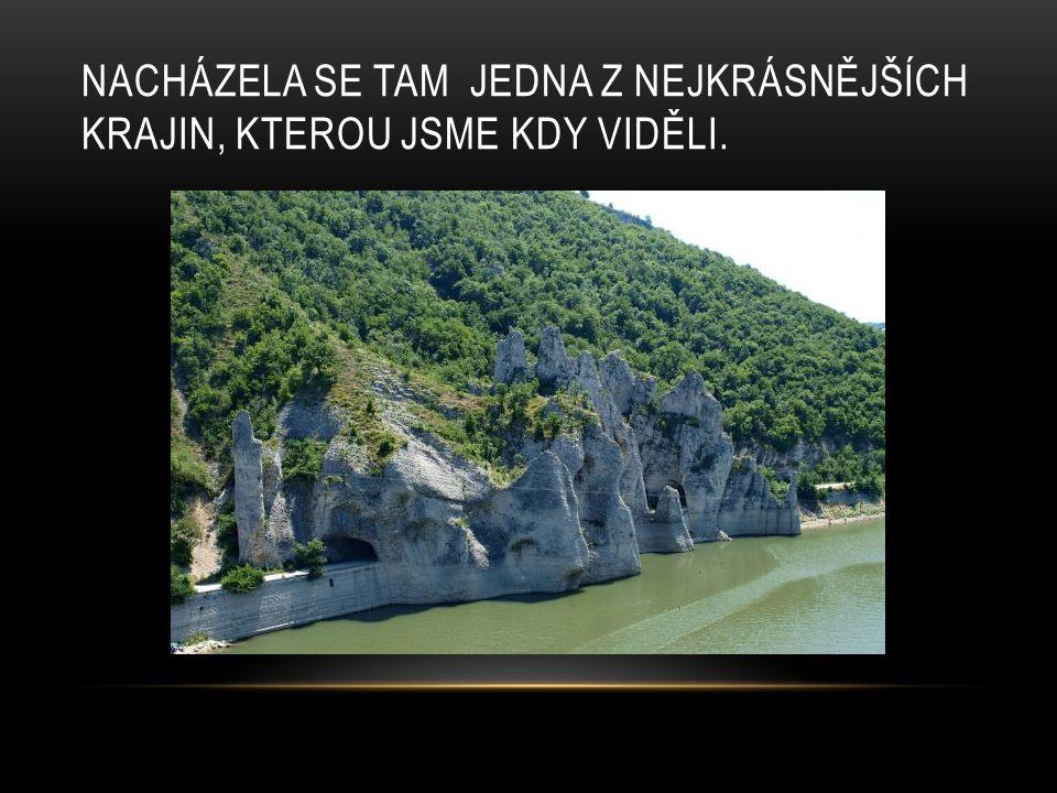 Nacházela se tam jedna z nejkrásnějších krajin, kterou jsme kdy viděli.