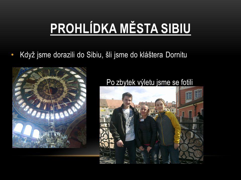 Prohlídka města Sibiu Když jsme dorazili do Sibiu, šli jsme do kláštera Dornitu.