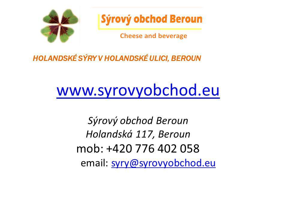 www.syrovyobchod.eu HOLANDSKÉ SÝRY V HOLANDSKÉ ULICI, BEROUN