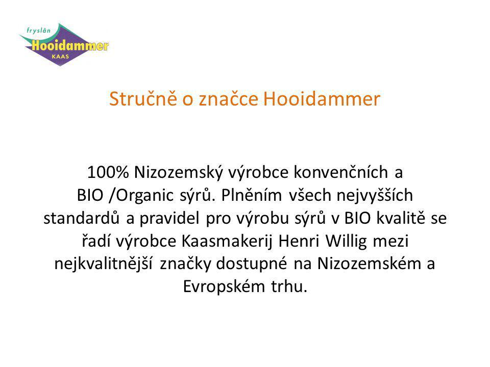 Stručně o značce Hooidammer 100% Nizozemský výrobce konvenčních a BIO /Organic sýrů.