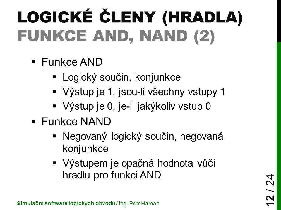 Logické členy (Hradla) Funkce AND, NAND (2)