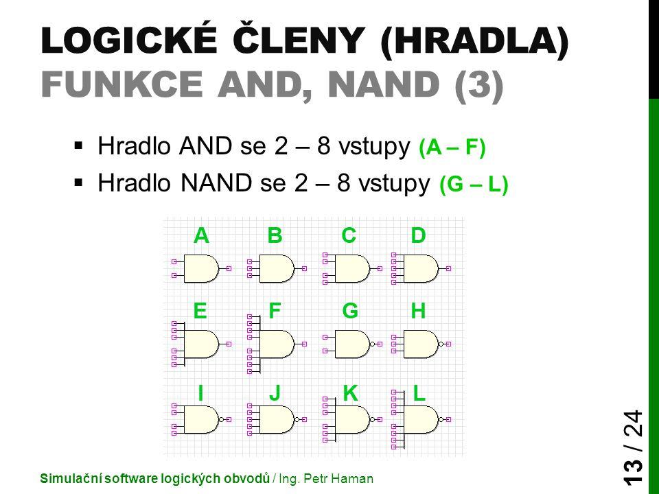 Logické členy (Hradla) Funkce AND, NAND (3)