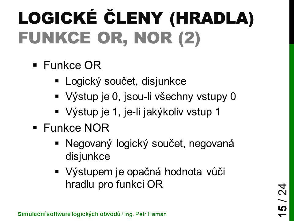 Logické členy (Hradla) Funkce OR, NOR (2)