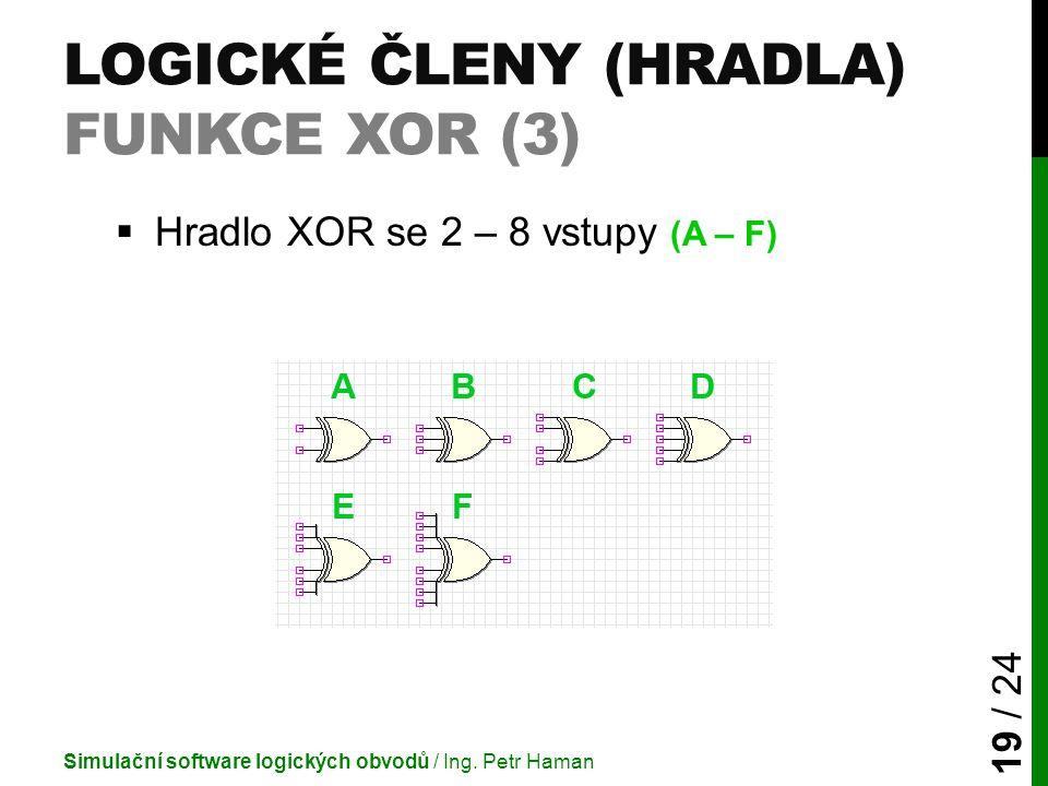 Logické členy (Hradla) Funkce XOR (3)