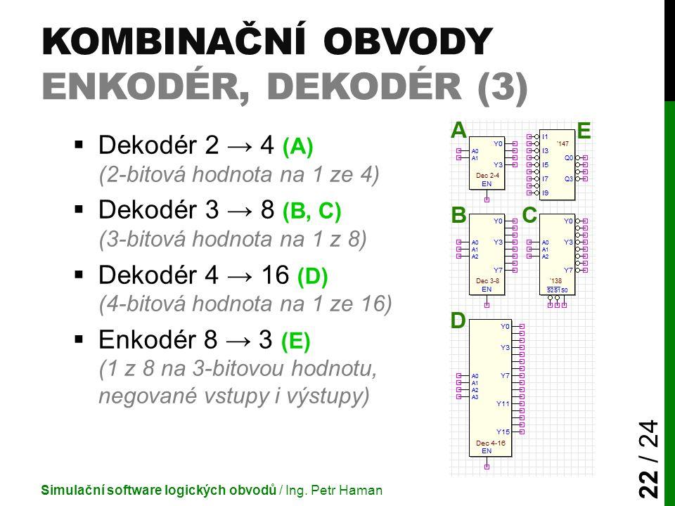Kombinační obvody Enkodér, dekodér (3)