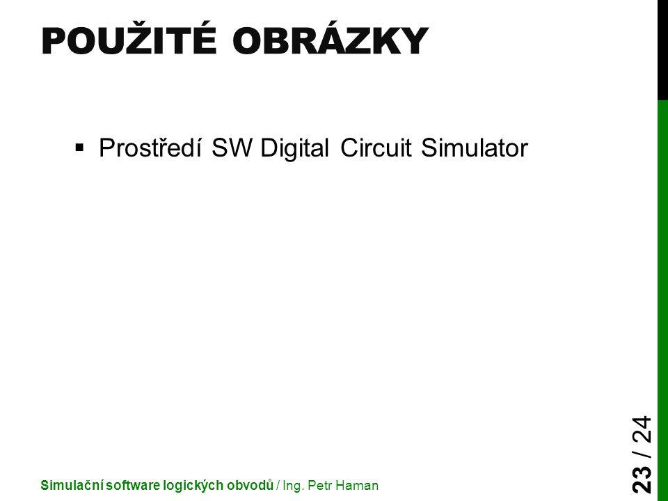 Použité obrázky Prostředí SW Digital Circuit Simulator
