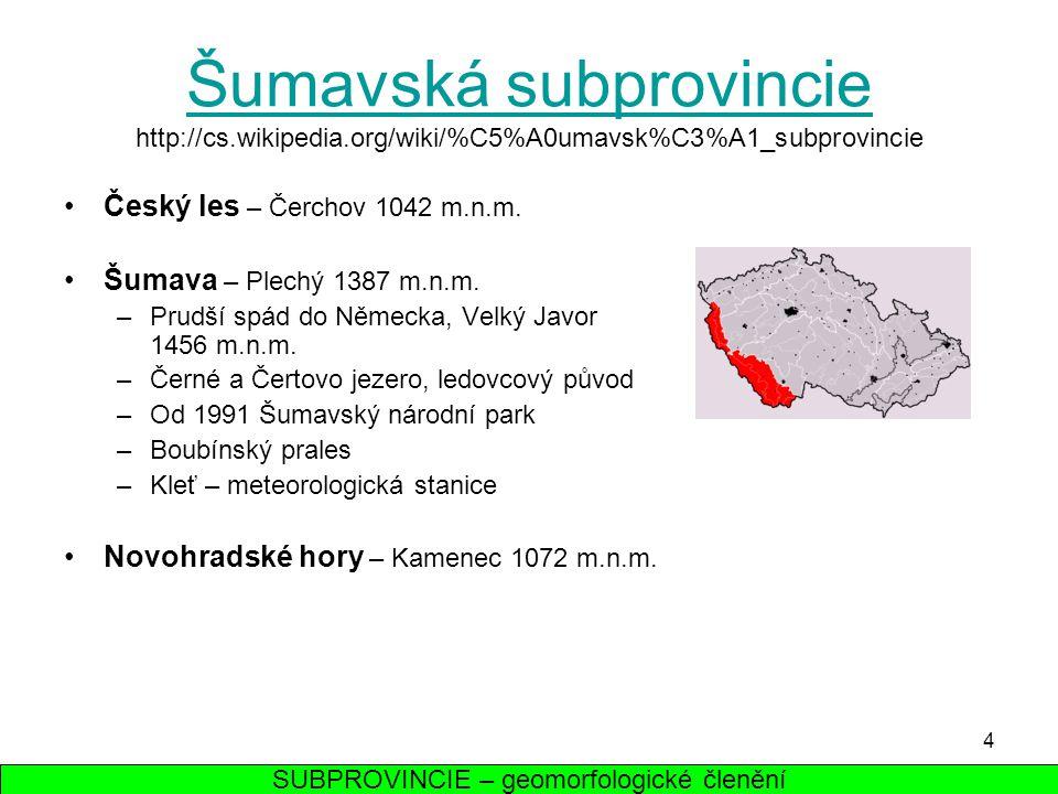 SUBPROVINCIE – geomorfologické členění