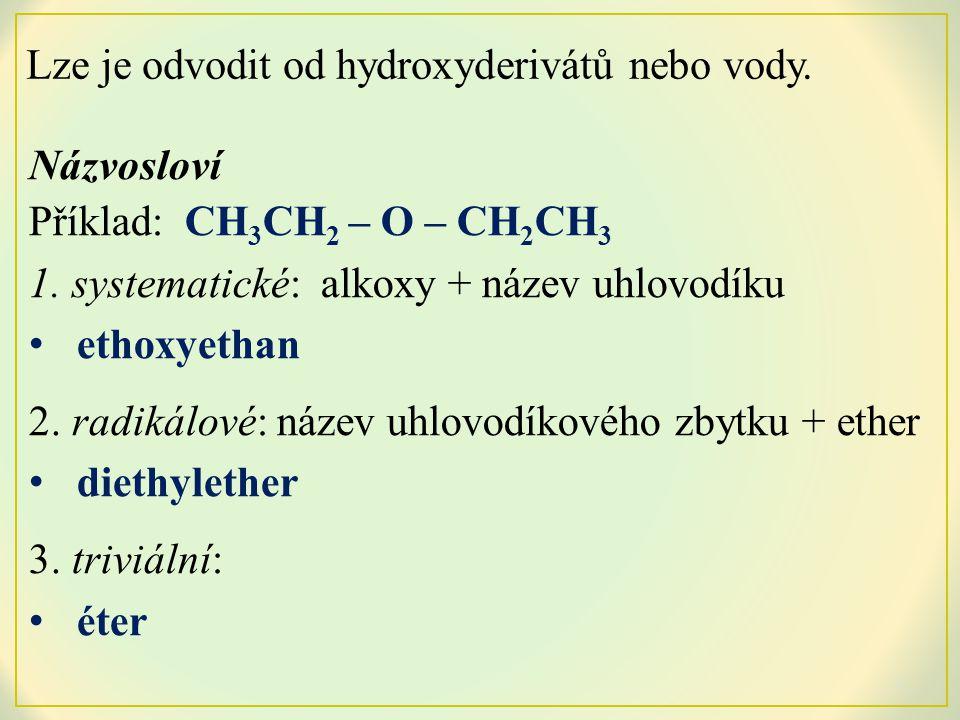 Lze je odvodit od hydroxyderivátů nebo vody.