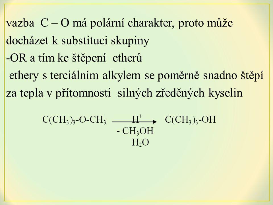 vazba C – O má polární charakter, proto může docházet k substituci skupiny