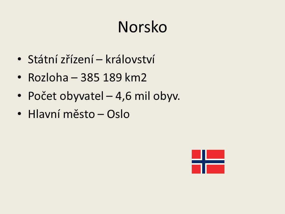 Norsko Státní zřízení – království Rozloha – 385 189 km2
