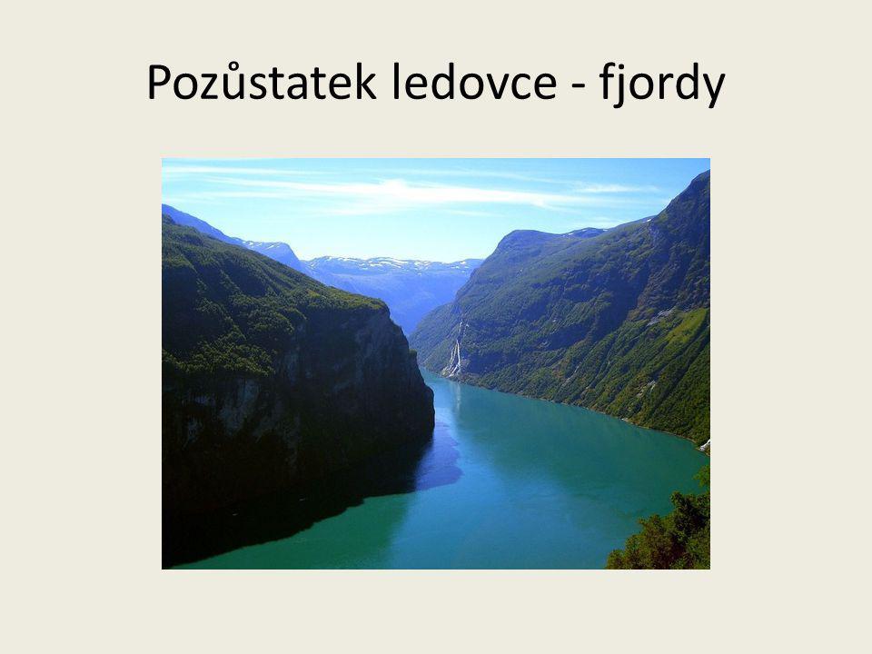 Pozůstatek ledovce - fjordy