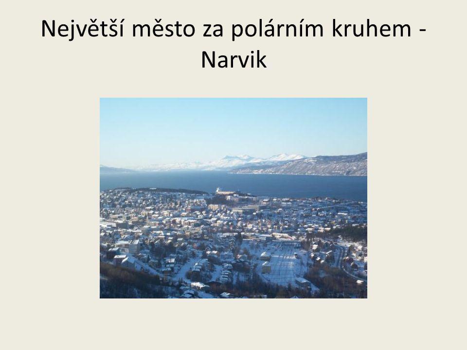 Největší město za polárním kruhem -Narvik