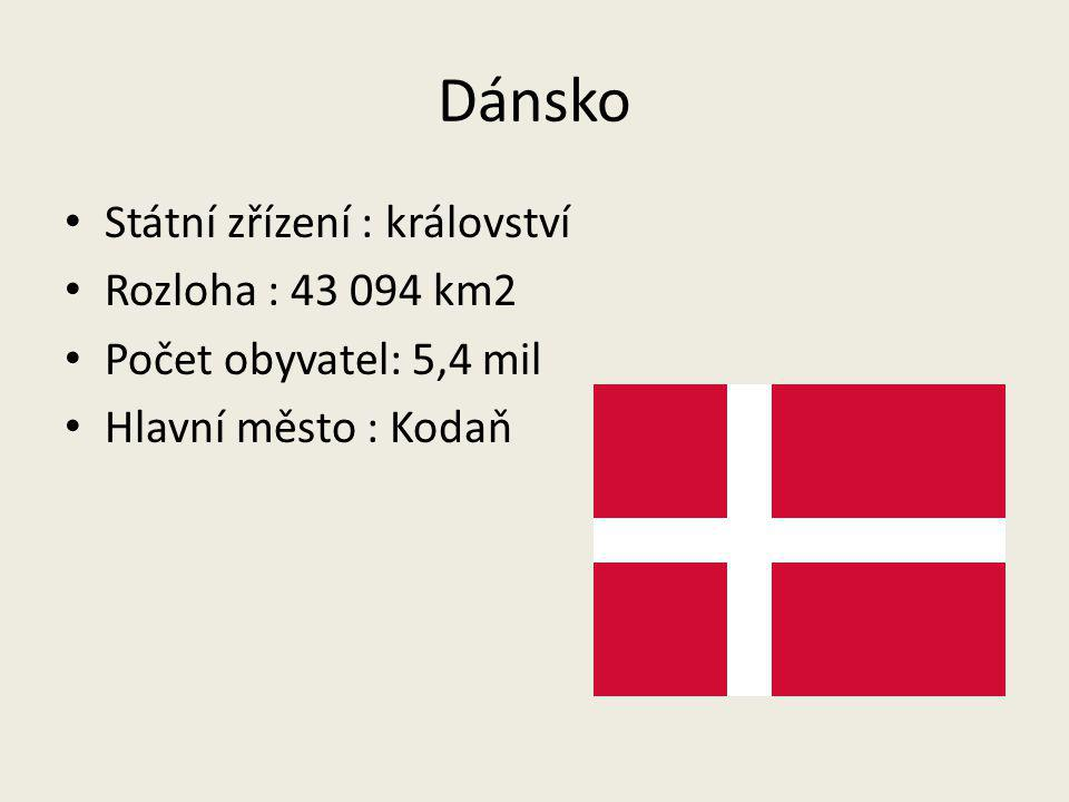 Dánsko Státní zřízení : království Rozloha : 43 094 km2