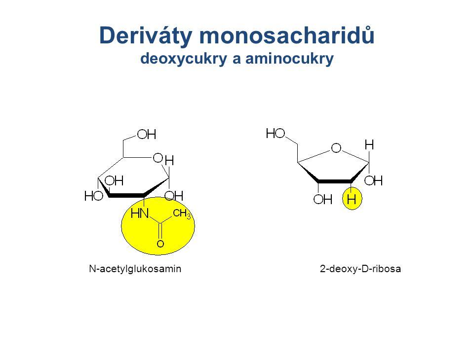 Deriváty monosacharidů deoxycukry a aminocukry