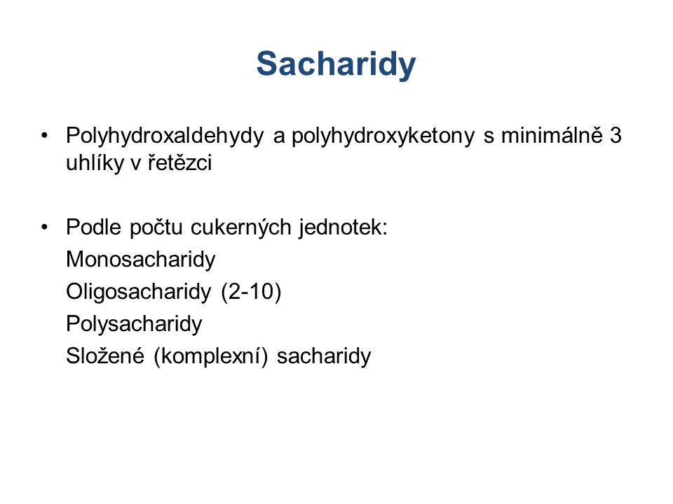Sacharidy Polyhydroxaldehydy a polyhydroxyketony s minimálně 3 uhlíky v řetězci. Podle počtu cukerných jednotek: