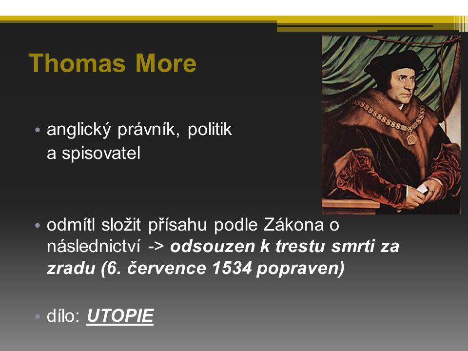 Thomas More anglický právník, politik a spisovatel