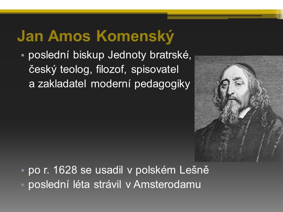 Jan Amos Komenský poslední biskup Jednoty bratrské,