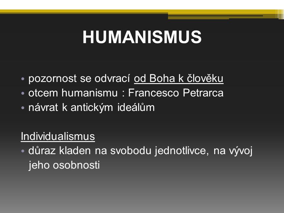 HUMANISMUS pozornost se odvrací od Boha k člověku