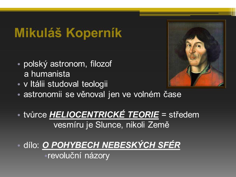 Mikuláš Koperník polský astronom, filozof a humanista