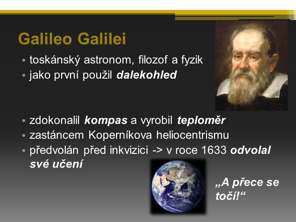 Galileo Galilei toskánský astronom, filozof a fyzik