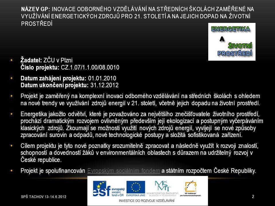 Žadatel: ZČU v Plzni Číslo projektu: CZ.1.07/1.1.00/08.0010