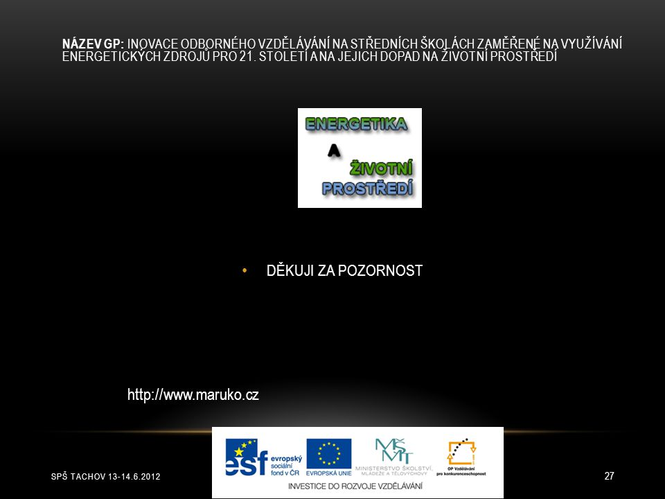 http://www.maruko.cz DĚKUJI ZA POZORNOST