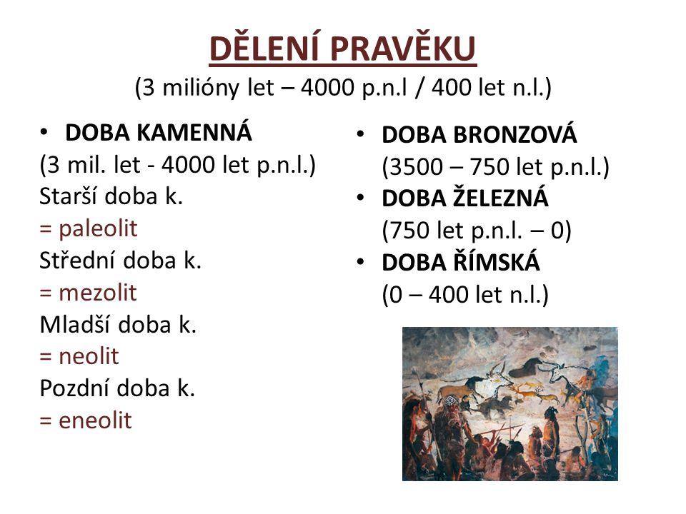 DĚLENÍ PRAVĚKU (3 milióny let – 4000 p.n.l / 400 let n.l.)