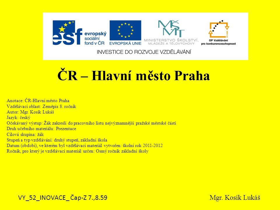 ČR – Hlavní město Praha VY_52_INOVACE_ Čap-Z 7.,8.59 Mgr. Kosík Lukáš