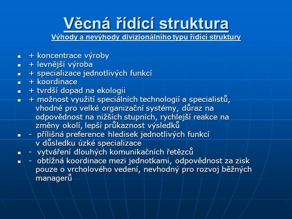 Věcná řídící struktura Výhody a nevýhody divizionálního typu řídící struktury