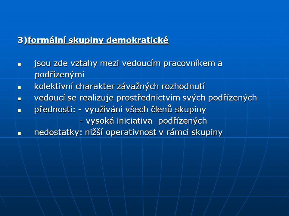 3)formální skupiny demokratické