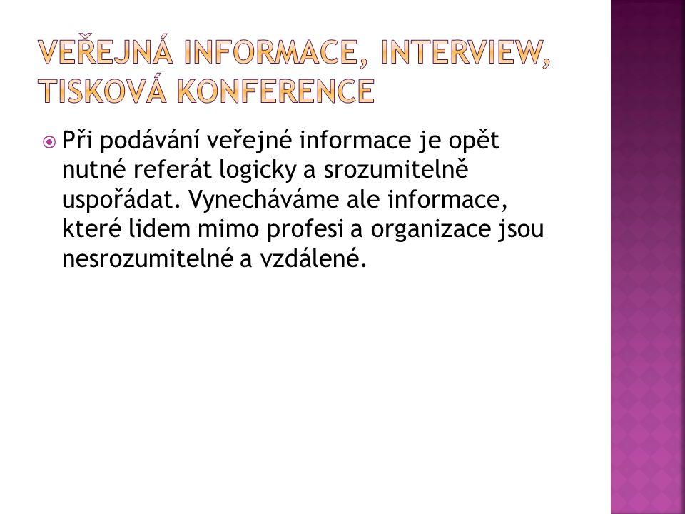 VEŘEJNÁ INFORMACE, INTERVIEW, TISKOVÁ KONFERENCE