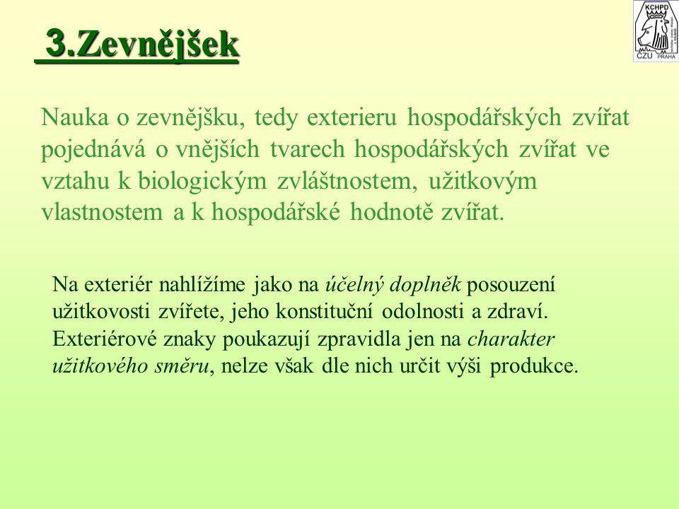 3.Zevnějšek Nauka o zevnějšku, tedy exterieru hospodářských zvířat